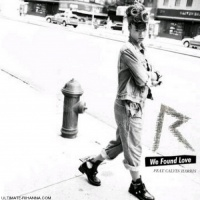 RIHANNA/CALVIN HARRIS - WE FOUND LOVE