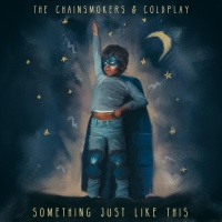 THE CHAINSMOKERS/COLDPLAY - SOMETHING JUST LIKE THIS