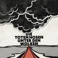 DIE TOTEN HOSEN - UNTER DEN WOLKEN