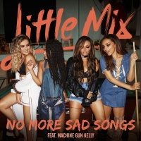 LITTLE MIX/MACHINE GUN KELLY - NO MORE SAD SONGS